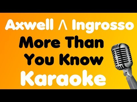 Axwell Λ Ingrosso • More Than You Know • Karaoke