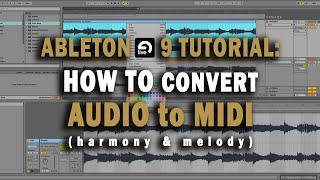 Ableton Live 9 Tutorial: How To Convert Audio to MIDI (Harmony & Melody) | TCustomz Productionz