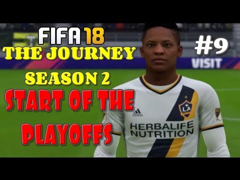 FIFA 18 _ THE JOURNEY | PART 9 - START OF THE PLAYOFFS