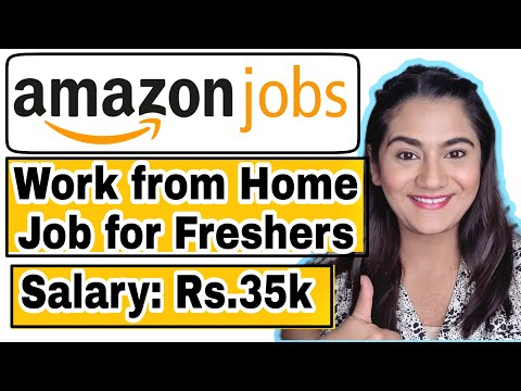 Amazon Work from Home Job Vacancies in India for Freshers. Any Age, Stream can apply : April 2021.