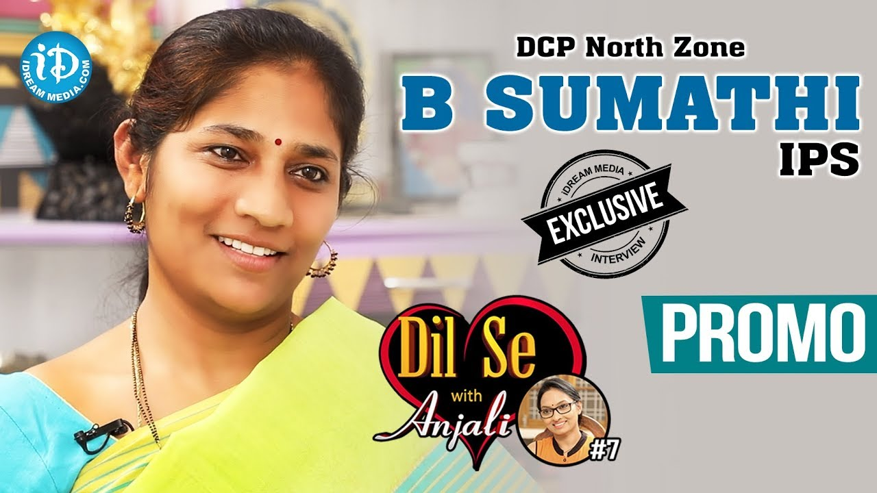 DCP North Zone B Sumathi IPS Exclusive Interview - Promo || Dil Se With  Anjali #7