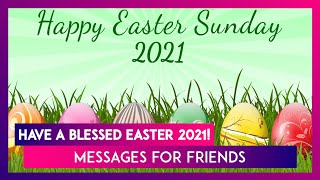 Happy easter 2021! send these thoughtful messages to your friends commemorate the joyous day