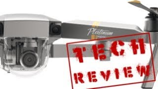 DJI Mavic Platinum | Tech Review