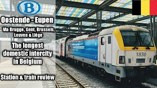 The longest domestic Intercity train in Belgium Oostende to Eupen via Gent, Brussels, Leuven & Liége