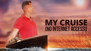 What Happened On My Cruise (No Internet Access!)