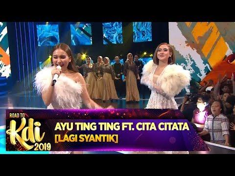 DUET CANTIK!! Ayu Ting Ting Ft  Cita Citata [LAGI SYANTIK] - Road To KDI 2019 (24/6)