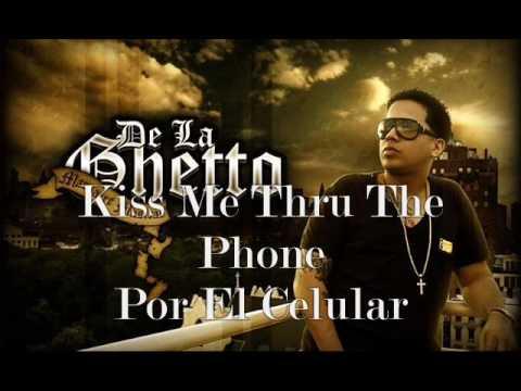 Kiss Me Thru The Phone, Por el celular - De La Ghetto ft. Kyza