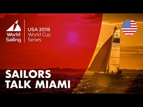 Sailors Talk Miami from Round 2 of the 2018 World Cup Series USA