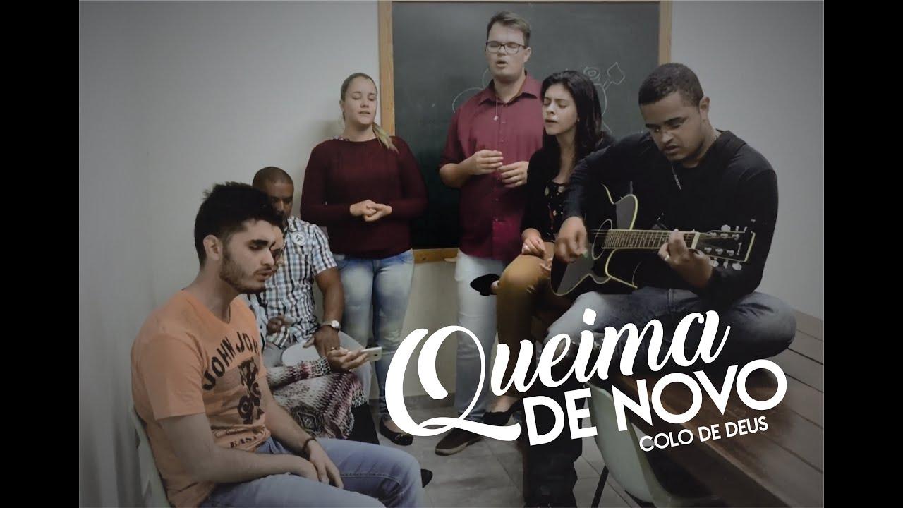 Colo De Deus // Queima De Novo