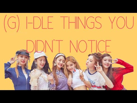 (G) I-DLE things you didn't notice #1 [Vlive Version]
