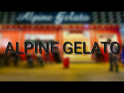Alpine Gelato! || ice Scream 😋😋
