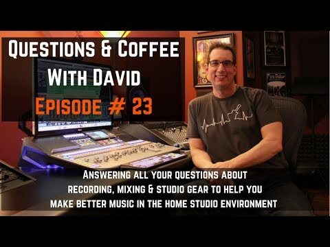 Home Studio - Mixing - Questions & Coffee Episode #28