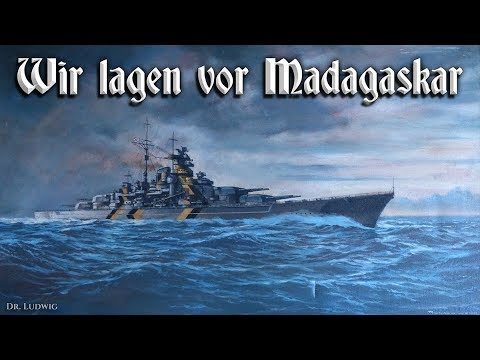 "Wir lagen vor Madagaskar âš"" [German marine song][+ english translation]"