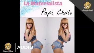 La Materialista - Papi Chulo (Official Audio)