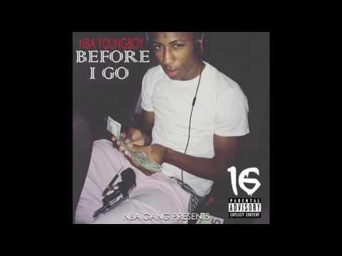 06) NBA YoungBoy : Before I Go - Thug Wit Me