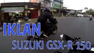 IKLAN SUZUKI GSX-R 150 | READY TO DOMINATE
