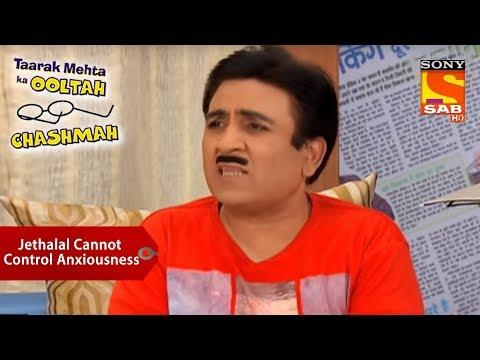 Jethalal Cannot Control His Anxiousness | Taarak Mehta Ka Ooltah Chashmah