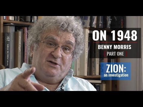 On 1948 | Benny Morris | Part I | *NEW* 2018 interview