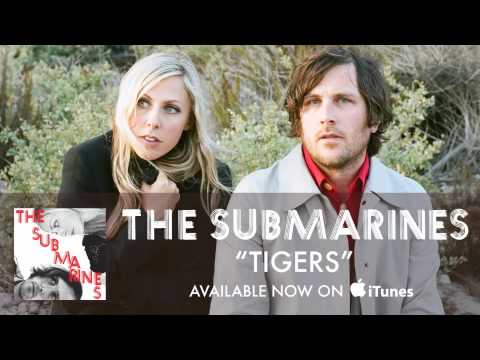 Клип The Submarines - Tigers