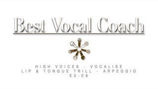 High Voices - Vocalise - Lip & Tongue Trill - Arpeggio - E3-E6