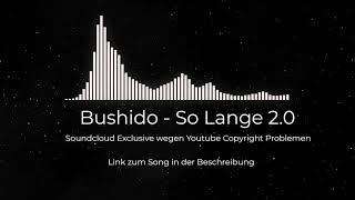 [SoundCloud Trailer] Bushido - So Lange 2.0 (Remix)