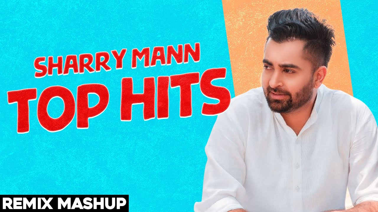 Sharry Mann Top Hits | Remix Mashup | Exclusive Punjabi Song on NewSongsTV & Youtube | Speed Records