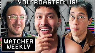 Fans Roast Us On Twitter  • Watcher Weekly #028