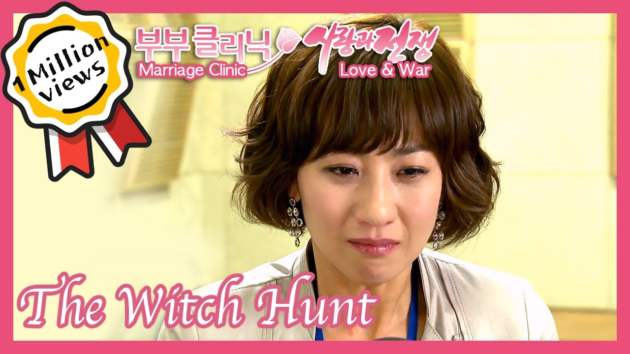 The Witch Hunt (Marriage Clinic, Love & War)    KBS 120323