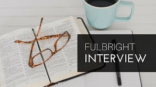 Fulbright Interview tips