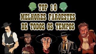 Top 10 Melhores Faroestes de Todos os Tempos