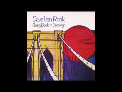 Dave Van Ronk – Going Back to Brooklyn 1985