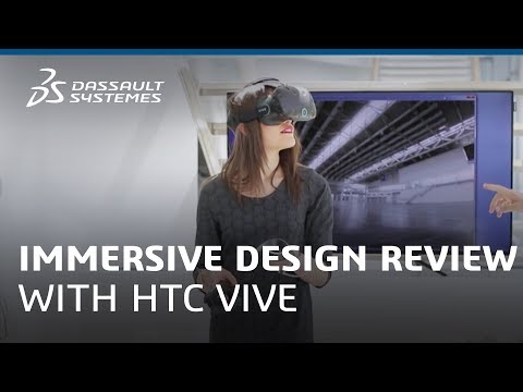 Immersive Design Review with HTC Vive - Dassault Systèmes