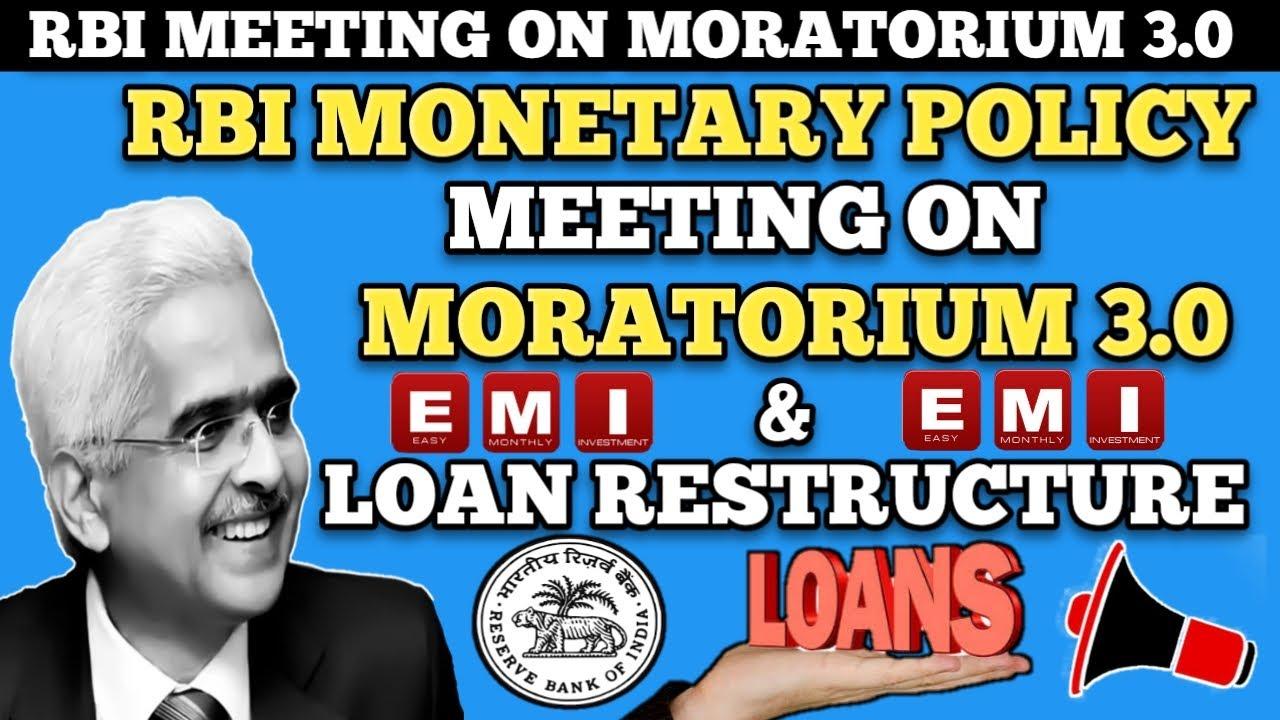 Moratorium Extension 3.0.RBI MONETARY POLICY MEETING ON LOAN/EMI MORATORIUM 3.0 .