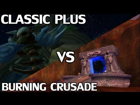 WoW Classic Plus Versus The Burning Crusade