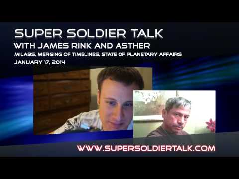 Super Soldier Talk - Asther - Merging of Timelines, State of Planetary Affairs - January 17, 2014