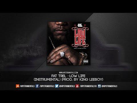 Fat Trel - Low Life [Instrumental] (Prod. By King LeeBoy) + DL via @Hipstrumentals