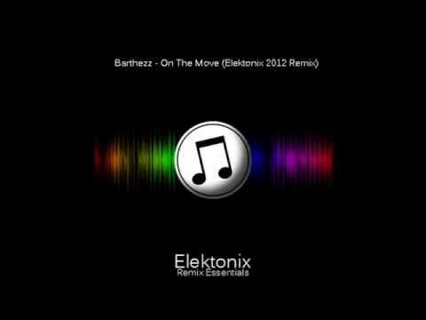 Barthezz  On The Move Elektonix 2012 Remix