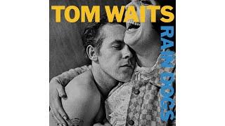 """Tom Waits - """"Anywhere I Lay My Head"""""""