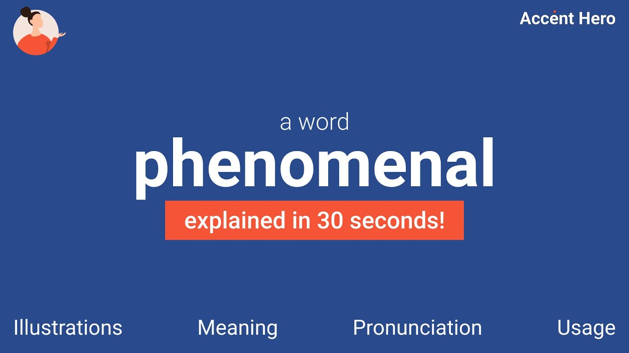 PHENOMENAL - Meaning and Pronunciation