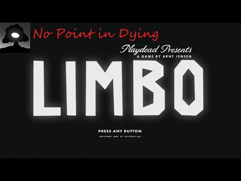 "Limbo ""No Point in Dying"" Playthrough"