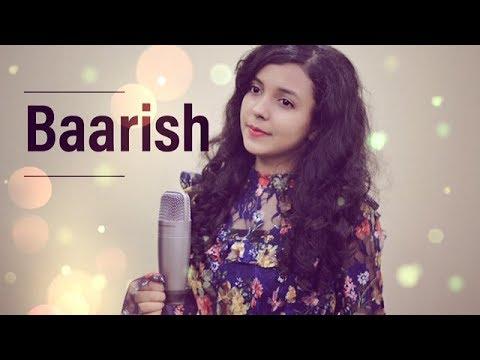 BAARISH ( Female Cover ) Shreya Karmakar   Neha Kakkar   Bilal Saeed   Tu Ik Vaari Aa Jaave