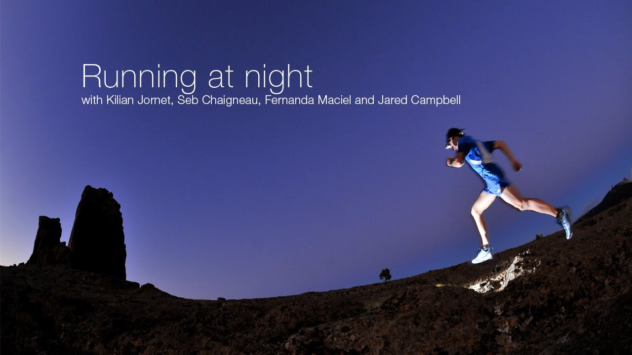 How to RUN at NIGHT - feat. Kilian Jornet, Seb Chaigneau, Fernanda Maciel & Jared Campbell