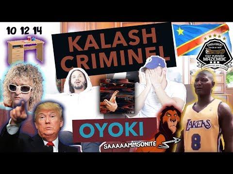 """PREMIERE ECOUTE - KALASH CRIMINEL """"OYOKI"""" - EST IL LE RAPPEUR LE PLUS SOUS CÔTE ?"""