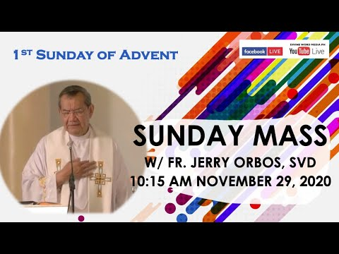 Live  10:00 AM  Holy Mass with Fr Jerry Orbos SVD  - November 29, 2020,  1st Sunday of Advent
