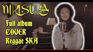 Gambar cover NIKISUKA FULL ALBUM Reggae SKA Version  COVER  KARNA SU SAYANG ZONA NYAMAN KONCO MESRA SAYANG