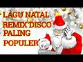 Lagu Natal Disco Remix Terheboh  Lagu Natal Disco Paling Populer Lagu Natal Disco Remix Viral  Mp3 - Mp4 Download