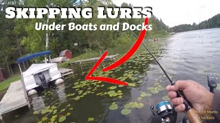 Skipping Lures under Docks and Boats for Big Fish