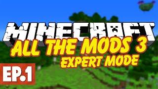 Minecraft All The Mods 3 Expert | AN ALL NEW EXPERT PACK! #1 [Modded Minecraft]