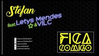 Stefan - Fica Comigo (feat. Letys Mendes & VILC)