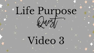 Life Purpose Quest Video 3 - Personality